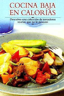 Cocina Baja En Calormas: Descubra Una Coleccisn de Tentadoras Recetas Que No Le Pesaran 9788497640572