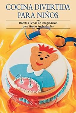 Cocina Divertida Para Niqos: Recetas Llenas de Imaginacisn Para Fiestas Inolvidables 9788497640596