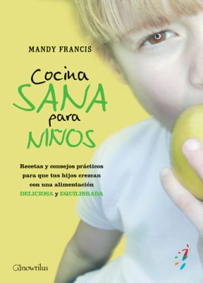 Cocina Sana Para Ninos 9788497638470