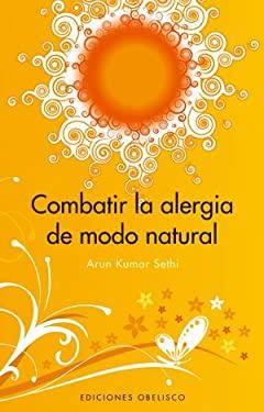 Combatir La Alergia de Modo Natural 9788497774543