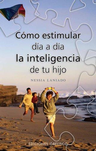 Como Estimular Dia A Dia la Inteligencia de Tu Hijo 9788497774055