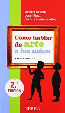 Como Hablar de Arte A los Ninos 9788496431423
