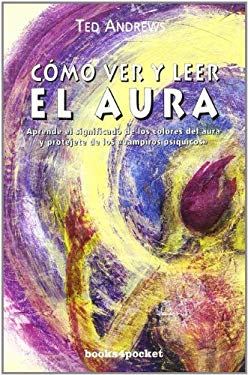 Como Ver y Leer el Aura = How to See and Read the Aura 9788496829237