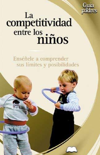 Competitividad En Los Niqos: Ensiqele a Comprender Sus Lmmites y Posibilidades 9788497643184