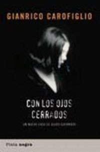 Con los Ojos Cerrados: Un Nuevo Caso de Guido Guerrieri 9788493618001