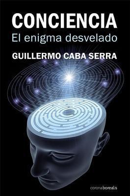 Conciencia. El Enigma Desvelado 9788492635399