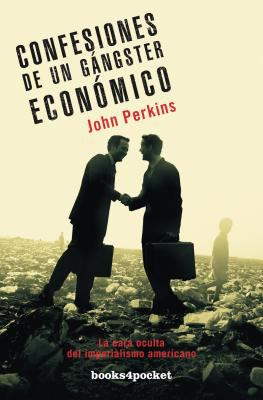 Confesiones de un Gangster Economico = Confessions of an Economic Hit Man 9788492801053