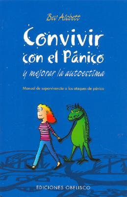 Convivir Con el Panico: Manual de Supervivencia A los Ataques de Panico 9788497770897