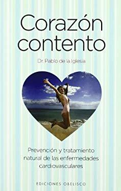 Corazon Contento: Prevencion y Tratamiento Natural de las Enfermedades Cardiovasculares 9788497775991