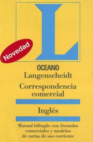 Correspondencia Comercial Ingles: Manual Bilingue Con Formulas Comerciales y Modelos de Cartas de USO Corriente 9788495199515
