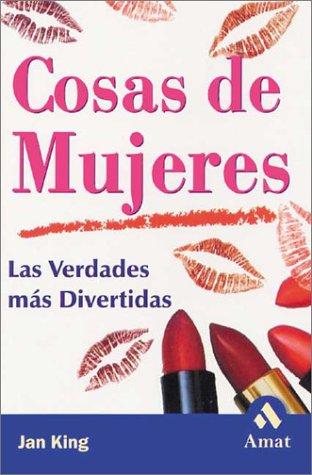Cosas de Mujeres: Las Verdades Mas Divertidas 9788497350105