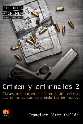 Crimen y Criminales, Volumen II: Claves Para Entender el Terrible Mundo del Crimen 9788499670058