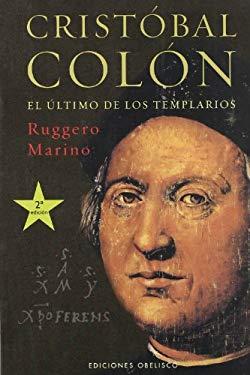 Cristobal Colon: El Ultimo de Los Templarios 9788497773072