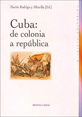 Cuba: de Colonia a Republica 9788497425537