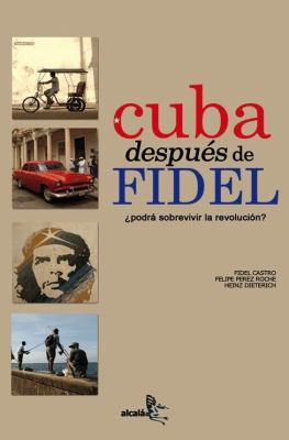 Cuba Despues de Fidel: Podra Sobrevivir la Revolucion 9788496806023