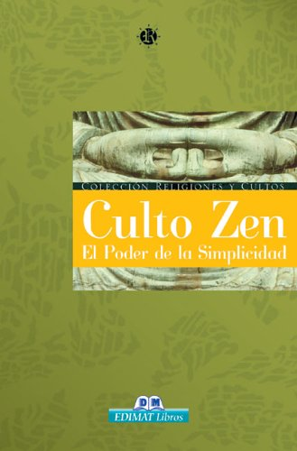 Culto Zen: El Poder de La Simplicidad 9788497646833