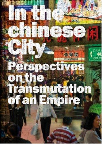 Dans la Ville Chinoise: Regards Sur les Mutations D'Un Empire 9788496954571