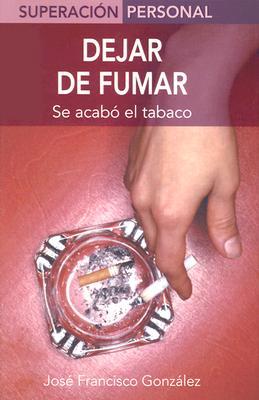 Dejar de Fumar: Se Acabo el Tabaco = Stop Smoking 9788497643290