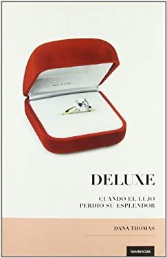 Deluxe: Cuando El Lujo Perdi Su Esplendor 9788493619428