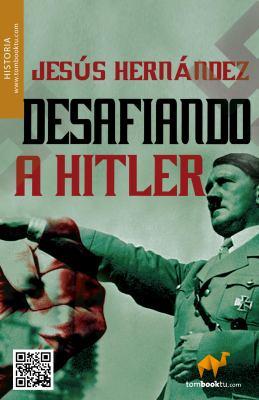 Desafiando a Hitler 9788499673752