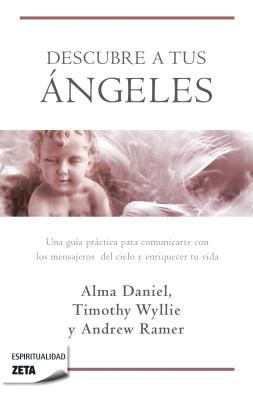 Descubre A Tus Angeles = Ask Your Angels