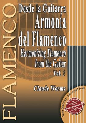 Desde la Guitarra Armonia del Flamenco/Harmonizing Flamenco From The Guitar, Volume 1 9788493472962