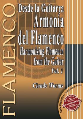 Desde la Guitarra Armonia del Flamenco/Harmonizing Flamenco From The Guitar, Volume 1