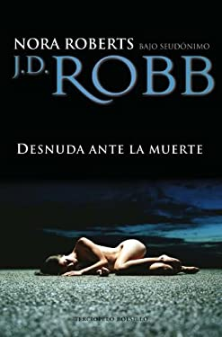 Desnuda Ante la Muerte = Naked in Death 9788492617326