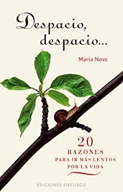 Despacio, Despacio...: 20 Razones Para IR Mas Lentos Por la Vida = Slowly, Slowly 9788497776165