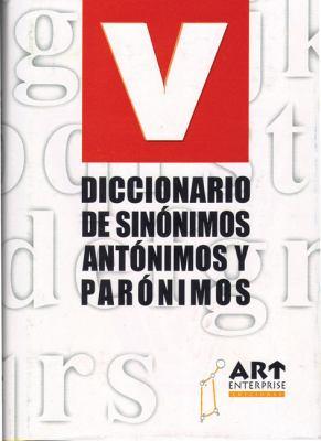 Diccionario de Sinsnimos, Antsnimos y Parsnimos 9788496046078