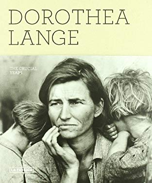 Dorothea Lange: The Crucial Years 9788492498758