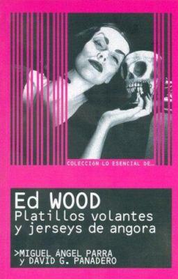 Ed Wood Platillos Volantes y Jerseys de Angora 9788495602978