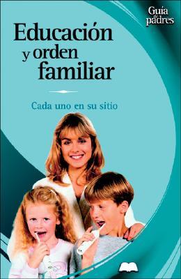 Educacion y Orden Familiar: Cada Uno En Su Sitio 9788497643092