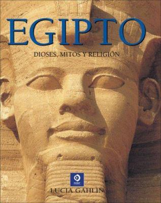 Egipto: Dioses, Mitos y Religion 9788497649612