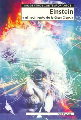 Einstein y El Nacimiento de La Gran Ciencia 9788497840590