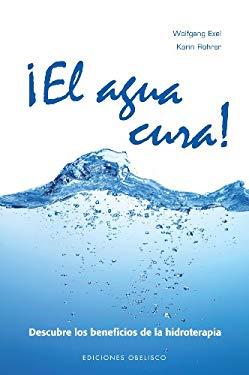 El Agua Cura 9788497777636