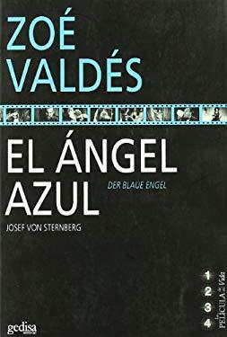El Angel Azul =: Der Blaue Engel - Valdes, Zoe