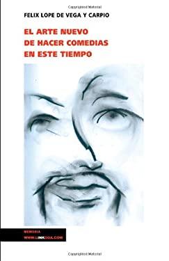El Arte Nuevo de Hacer Comedias en Este Tiempo 9788496290587