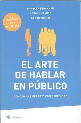 El Arte de Hablar En Publico: Como Ganar Respeto Con Serenidad 9788498670387