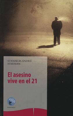 El Asesino Vive En El 21 9788499538808