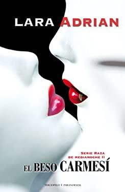 El Beso Carmesi = Kiss of Crimson 9788496575950