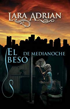 El Beso de Medianoche = Kiss of Midnight 9788496575752