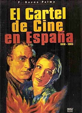 El Cartel de Cine En Espana = The Film Poster in Spain 1910-1965 9788492191505