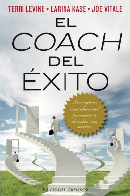 El Coach del Exito: Los Mejores Consultores del Momento Te Desvelan Sus Secretos = The Successful Coach 9788497778282