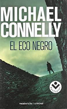 El Eco Negro = The Black Echo 9788496940802
