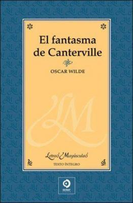 El Fantasma de Canterville y Otros Cuentos = The Canterville Ghost and Other Stories 9788497649278