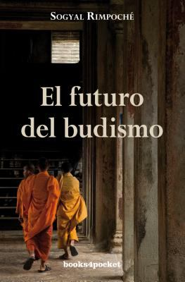 El Futuro del Budismo = The Future of Buddhism and Other Essays 9788492516285