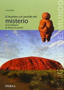 El Hombre y El Sentido del Misterio: Y Las Religiones de Africa y Australia 9788496431294