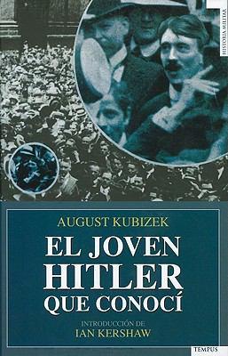 El Joven Hitler Que Conoci = The Young Hitler I Knew 9788492567126