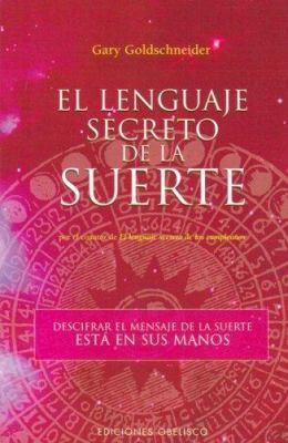 El Lenguaje Secreto de La Suerte 9788497773188